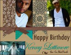 @Kenny Lattimore Birthday