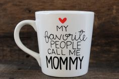 Hey, I found this really awesome Etsy listing at https://www.etsy.com/listing/192119945/my-favorite-people-call-me-mommy