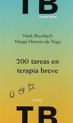 200 tareas en terapia breve : individual, familiar y de pareja / Mark Beyebach y Marga Herrero de Vega