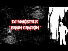 Dj Makistyle - Brain Crackin