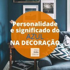 Tá louca pra usar azul na decoração mas não sabe como? Veja tudo que você precisa saber sobre a personalidade e significado do azul na decoração • MeuEstiloDecor