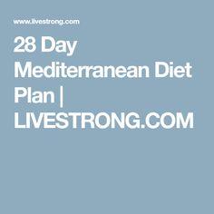 28 Day Mediterranean Diet Plan | LIVESTRONG.COM #HealthyDietTips,