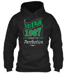 Vintage 1987 Aged To Perfection Black Sweatshirt Front