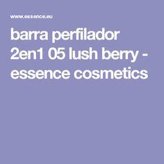 barra perfilador 2en1 05 lush berry - essence cosmetics