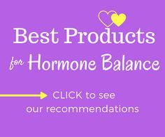 Best Products for Hormone Balance