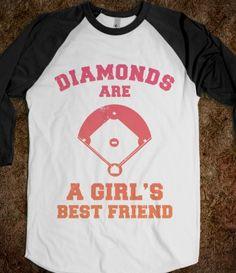 Diamonds are a Girls Best Friend (baseball shirt) - OMG!  I want this soooooo bad!