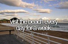 #79. Visit the beach every day for a week