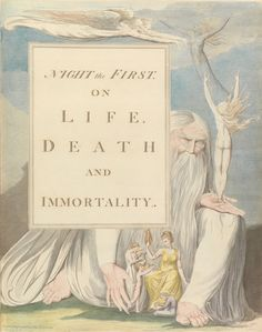 In late publisher Richard Edwards invited William Blake November 1757 - 12 August to illustrate a new edition of The Complaint: or, Night-Thoughts on Life, Death, & Immortality, Edward Young's long poem written in black verse William Blake, Art Romantique, Liberal Arts College, Huntington Library, The Doors Of Perception, English Poets, Color Copies, Expressions, Coloring Books