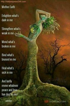 Goddess of the Earth - a personification of all that is living, vibrant, and alive as the Tree of Life. This prayer is about renewal - which is what the earth gives us season after season. Thank you for this eternal gift. Magick Spells, Healing Spells, Healing Prayer, Wicca Witchcraft, New Energy, Book Of Shadows, Spiritual Awakening, Spiritual Path, Mother Earth