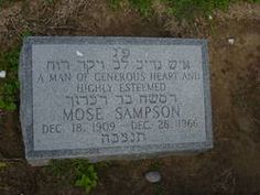 Mose Sampson Birth: 	Dec. 18, 1909 Death: 	Dec. 28, 1966 Texas, USA    Burial: Kol Israel Cemetery  Beaumont Jefferson County Texas, USA    Find A Grave Memorial# 40143420