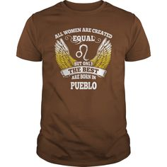 Pueblo Shirts All Women Are Created Equal but Only the Best Born in Pueblo Tshirts Guys ladies tees Hoodie Sweat Vneck Shirt for women  #gift #ideas #Popular #Everything #Videos #Shop #Animals #pets #Architecture #Art #Cars #motorcycles #Celebrities #DIY #crafts #Design #Education #Entertainment #Food #drink #Gardening #Geek #Hair #beauty #Health #fitness #History #Holidays #events #Home decor #Humor #Illustrations #posters #Kids #parenting #Men #Outdoors #Photography #Products #Quotes…