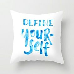 Define Yourself  Available as pillow Size measurement varies  https://society6.com/deandrasusilo
