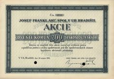 Josef Frankl, akc. spol. v Uherském Hradišti (Josef Frankl, AG in Ungarisch Hradisch). Akcie na 200 Kč. Uherské Hradiště, 1931. Výroba likérů, slivovice, franklovka.