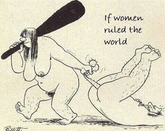 Women Rule The World   if women ruled the world funny