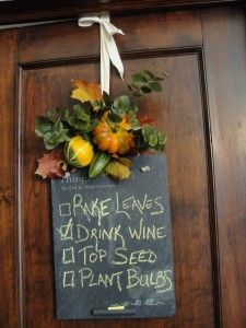 Hang on kitchen cabinet --because one of these days one of my little lists will include 'top seeds & plant bulbs' but for now 'drink wine' is the only common one