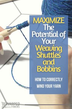 The correct way to wind your shuttles and bobbins is the way that gets the most use out of them! Get the most yarn on your yarn holders to reduce your weft tails and save time.