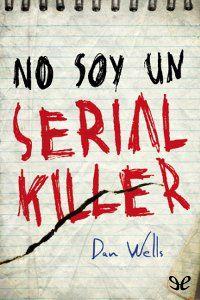 No soy un Serial Killer - http://descargarepubgratis.com/book/no-soy-un-serial-killer/ #epub #books #libros