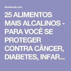 25 ALIMENTOS MAIS ALCALINOS - PARA VOCÊ SE PROTEGER CONTRA CÂNCER, DIABETES, INFARTO E OUTRAS DOENÇAS!