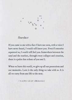 Stardust – Lang Leav Stardust – Lang Leav Leav Quotes I would know you anywhere. Even if I was no longer me. The love that we. Quotes Wolf, Poem Quotes, Sad Quotes, Words Quotes, Inspirational Quotes, Sayings, Magic Quotes, Motivational, People Change Quotes
