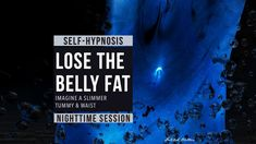 Lose Belly Fat - A Nighttime Self Hypnosis to Slim Down Your Tummy - Lose Belly Fat - A Nighttime Self Hypnosis to Slim Down Your Tummy Lose Belly Fat - A Nighttime Self Hypnosis to Slim Down Your Tummy Reprogram mind to let Bedtime Meditation, Meditation For Stress, Healing Meditation, Belly Fat Cure, Lose Belly Fat, Metabolism Booster, Sound Healing, Hypnotherapy, Body Detox
