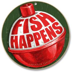 """The Fish Happens! 10"""" Round Sign is handcrafted in the U.S.A. The full color art print is laminated onto a sturdy wooden plaque and affixed with a heavy-duty twine rope for hanging. The colorful graphics and catchy sayings make these signs a perfect decor accent for any cabin, lodge, or lake house. 