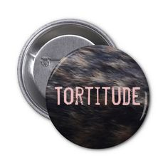 Tortitude tortoiseshell cat color pattern button.