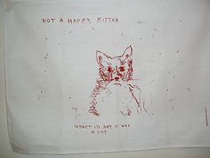 Tracey Emin ' not a happy kitten' My framed tea-towel from Oxford exhibition c 2002