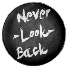 Never Look Back, Inspirational Quote