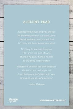 A Silent Tear - Author Unknown. A collection of religious funeral poems that help guide us in our grieving. Curated by Memory Press, creators of beautiful, uplifting, and memorable funeral programs Great Quotes, Inspirational Quotes, Grief Poems, Nan Poems, Funeral Poems, Funeral Speech, Miss You Dad, Memorial Poems, Funeral Memorial