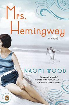 Mrs. Hemingway: A Novel by Naomi Wood http://www.amazon.ca/dp/0143124617/ref=cm_sw_r_pi_dp_XF0Wub1R1ZMAY