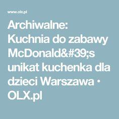 Archiwalne: Kuchnia do zabawy McDonald's unikat kuchenka dla dzieci Warszawa  • OLX.pl
