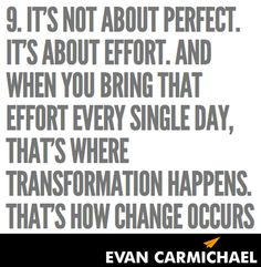 It's not about perfect. It's about effort. #Believe - http://www.evancarmichael.com/blog/2013/10/20/perfect-effort-believe/