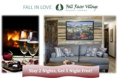 What does your perfect Valentine's Day look like? Is it a weekend escape in the mountains snuggled by the fire, making a romantic meal together or strolling along a Riverwalk exploring a charming town? Book 2 nights at Fall River Village on Valentine's Weekend and get 1 night free! Online Code: PLUSONE