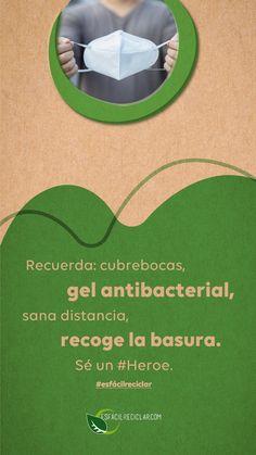 Usa cubrebocas, gel antibacterial, guarda la distancia y recoge tu basura. Necesitamos a #Héroes como tú. #EsFácilReciclar #UnaAccionUnMundo #PequeñasAcciones #DefiendeAlMundo #MiMundo #OneEarth #3R #Recicla #Reusa #Reduce #Reciclaje #SomosHeroes #Tierra