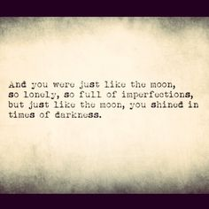 quotes about the moon The Words, More Than Words, Pretty Words, Beautiful Words, Beautiful Poetry, Words Quotes, Life Quotes, Daily Quotes, Favorite Quotes