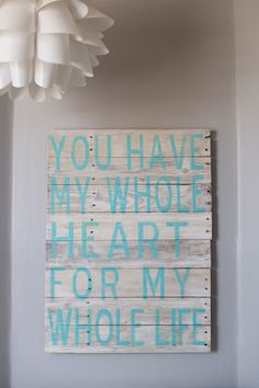 Reclaimed Wood white washed You have my whole heart for my whole life hand painted sign