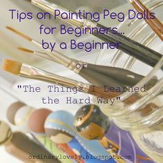Ordinary Lovely: Tips for Painting Peg Dolls for Beginners By a Beginner (and some step-by-step photos of a recent project) (Small Wood Crafts People) Wood Peg Dolls, Clothespin Dolls, Doll Crafts, Diy Doll, Fairy Crafts, Clothes Pegs, Kegel, Doll Painting, Painting Tips