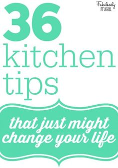 36 Kitchen Tips that just might change your life. Really. I love some of these tips, tricks and tools for the kitchen.