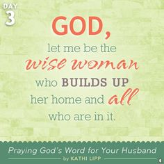 Praying God's Word for Your Man: Day 3 Would I Want to Come Home to My House
