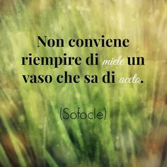 Italian Phrases, Italian Quotes, Favorite Quotes, Best Quotes, Life Quotes, Some Might Say, Famous Phrases, Word Up, Thoughts And Feelings