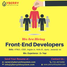 Openings for experience Front End #Developer..!! Minimum Experience : 2+ Year. Apply here : info@yberryinfosystem.com, career@yberryinfosystem.com  Location : #Indore, MP.