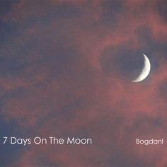 7 Days On The Moon - Bogdanl