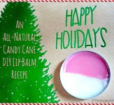DIY Natural Candy Cane Lip Balm For the Holidays