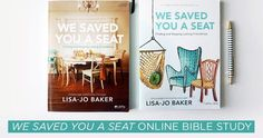 LifeWay Women announced their next big online Bible study—We Saved You A Seat by Lisa-Jo Baker. Today, you can win a copy of the book so you'll be ready to go!