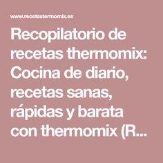 Recopilatorio de recetas thermomix: Cocina de diario, recetas sanas, rápidas y barata con thermomix (Recopilatorio) Let Them Talk, Let It Be, Sin Gluten, How To Know, Food And Drink, Good Things, Cooking, Salsa, Mayo