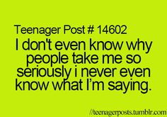 Honestly, people don't realize that I exaggerate about 500% of the time. -A