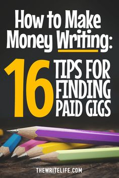 How to Make Money Writing: 16 Tips for Finding Gigs Through Upwork