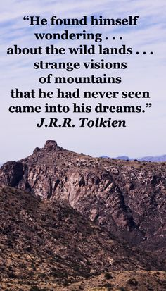 """He found himself wondering at times, especially in the autumn, about the wild lands, and strange visions of mountains that he had never seen came into his dreams."" J.R.R. Tolkien -- On image of THIMBLE PEAK, MT. LEMMON, CATALINA MOUNTAINS, TUCSON, ARIZONA by F&J McGinn.  Explore journey quotes, both ancient and modern, at http://www.examiner.com/article/travel-a-road-of-literate-quotes-about-the-journey"
