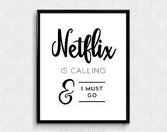 SALE -  Netflix Is Calling And I Must Go, Humor, TV Lover, Movies Quote, Modern Calligraphy, Typography, Black White, Night Time