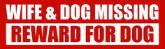 bumper: wife&dog missing